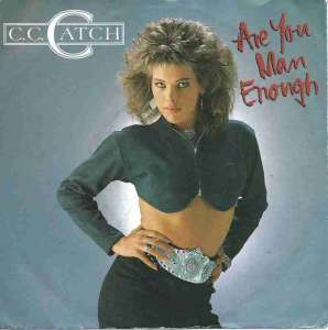 "C.C. Catch - Are You Man Enough (7"" Vinyl-Single Germany)"