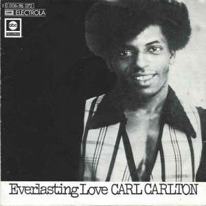"Carl Carlton - Everlasting Love (7"" Vinyl-Single Germany)"