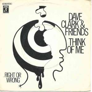 "Dave Clark & Friends - Think Of Me (7"" Columbia Single)"