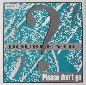 "Double You - Please Dont Go (12"" Maxi-Single Germany 1992)"