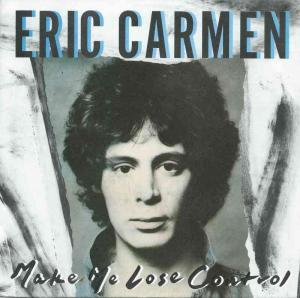 "Eric Carmen - Make Me Lose Control (7"" Arista Vinyl-Single)"