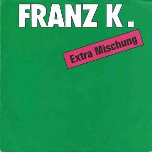 "Franz K. - Extra Mischung (7"" Steps Vinyl-Single Germany)"