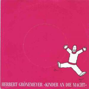 "Herbert Grönemeyer - Kinder an die Macht (7"" Vinyl-Single)"