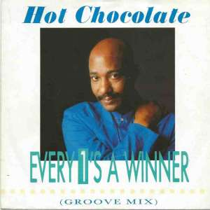 "Hot Chocolate - Every 1's A Winner: Groove Mix (7"" Single)"