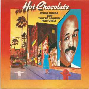 "Hot Chocolate - What Kinda Boy You're Lookin For (7"" Single)"