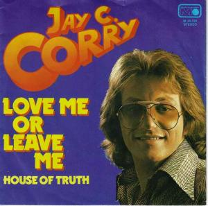"Jay C. Corry - Love Me Or Leave Me (7"" Vinyl-Single)"