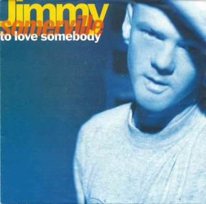 "Jimmy Somerville - To Love Soembody (7"" London Single)"
