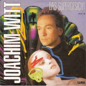 "Joachim Witt - Das Supergesicht (7"" Vinyl-Single Germany)"