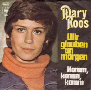 "Mary Roos - Wir glauben an morgen (7"" Vinyl-Single Germany)"