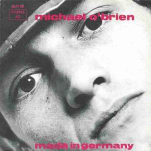 "Michael O'Brien - Made In Germany (7"" Stiff Single Germany)"