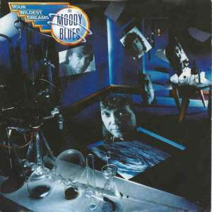 "The Moody Blues - Your Wildest Dreams (7"" Polydor Single)"