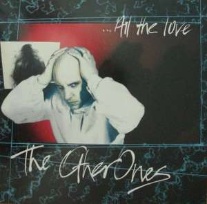 "The Other Ones - All The Love (12"" Virgin Vinyl Maxi-Single)"
