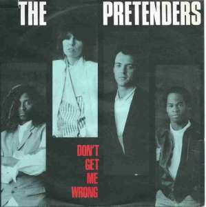 "The Pretenders - Dont Get Me Wrong (7"" Single Germany 1986)"