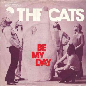 "The Cats - Be My Day (7"" EMI-Electrola Single Germany)"