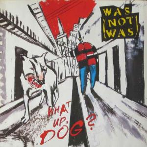 Was (Not Was) - What Up, Dog? (Fontana Vinyl-LP Holland)