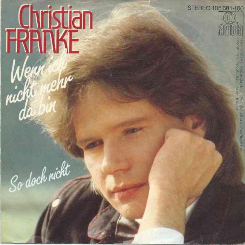 Christian Franke - Wenn ich nicht mehr da bin (7 Single)