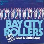 Bay City Rollers - Give A Little Love (Vinyl-Single)