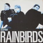 "Rainbirds - Blueprint (12"" Vinyl Maxi-Single Germany 1987)"