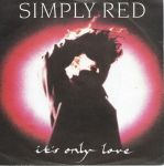 Simply Red - Its Only Love (Single Germany 1989)