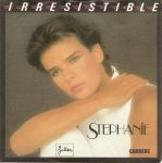"Stephanie - Irresistible (7"" Vinyl-Single Germany 1986)"